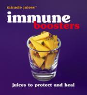 Miracle Juices: Immune Boosters