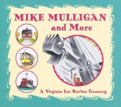 Mike Mulligan and More (Virginia Lee Burton Treasury)