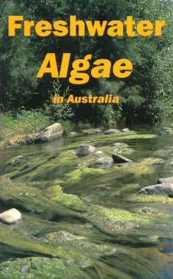 Freshwater Algae in Australia : A Guide to Conspicuous Genera