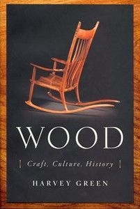 Wood : Craft, Culture, History