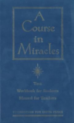 Course in Miracles : The text, workbook for students & manual for teachers
