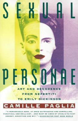 Sexual Personae: Art and Decadence from Nefertiti to Emily Dickinson [BT]