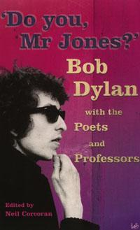 Do You Mr Jones? Bob Dylan with the Poets and  Professors