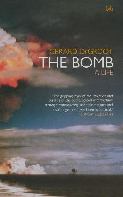 The Bomb : A history of hell on earth