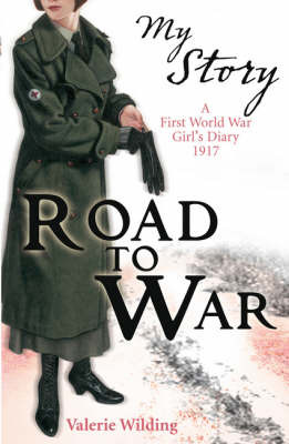 Road to War: A First World War Girl's Diary, 1917 (My Story)