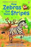 How Zebras Got Their Stripes (Usborne First Reading Level 2)