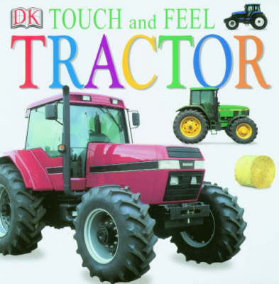 DK Touch and Feel : Tractor