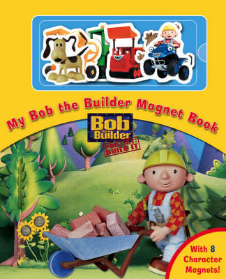 My Bob the Builder Magnet Book (Bob the Builder)
