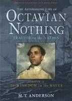 The Astonishing Life of Octavian Nothing, Traitor to the Nation, Volume II: The Kingdom of the Waves