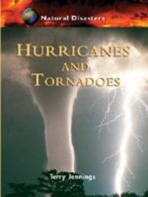 Natural Disasters: Hurricanes and Tornadoes
