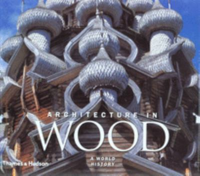 Architecture in Wood : A World History