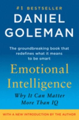 Emotional Intelligence: Why It Can Matter More Than IQ (10th ed.)