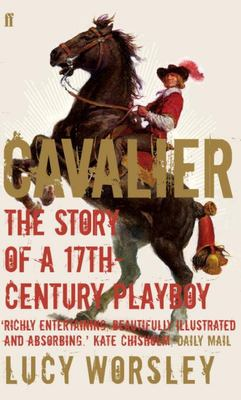 Cavalier: A Tale of Chivalry, Passion and Great Houses