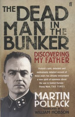 The Dead Man in the Bunker : Discovering my father