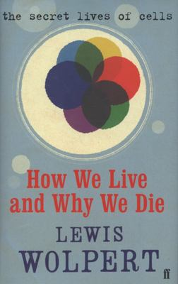 How We Live and Why We Die: A Short History of the Cell