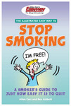 Allen Carr's Illustrated Easyway to Stop Smoking: A Smoker's Guide to Just How Easy it is to Quit