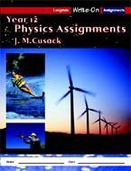 Year 12 Physics Assignments: Longman Write-on Assignments ( 1st ed. )  ~