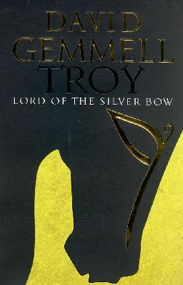 Troy : Lord of the Silver Bow (#1 Troy trilogy)