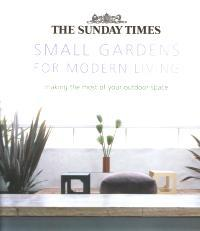 """The Sunday Times"" Small Gardens for Modern Living"