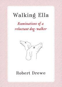 Walking Ella : Ruminations of a reluctant dog-walker