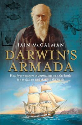 Darwin's Armada : How Four Voyagers to Australasia Won the Battle for Evolution and Changed the World