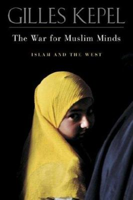 The War for Muslim Minds: Islam and the West