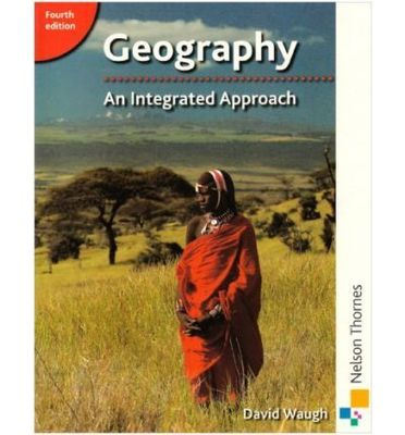 Geography: An Integrated Approach - 4th Edition