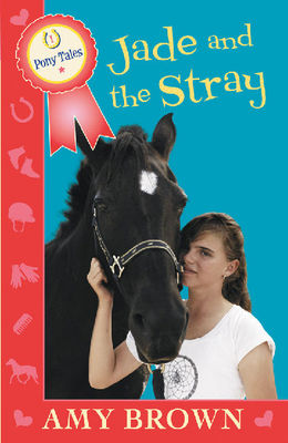 Jade and the Stray (Pony Tales #1)