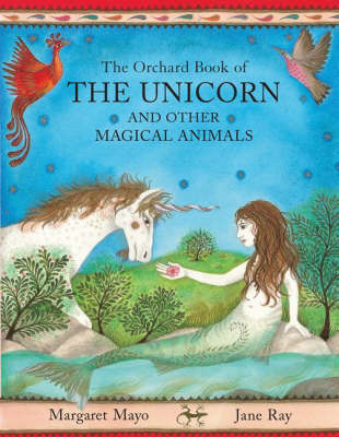 Orchard Book of the Unicorn and Other Magical Animals