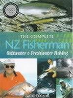 The Complete NZ Fisherman: Saltwater, Freshwater Fishing