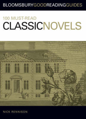 100 Must-Read Classic Novels (Bloomsbury Good Reading Guides)