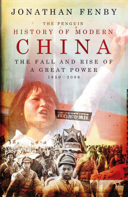 The Penguin History of Modern China : The fall and rise of a great power 1850-2008