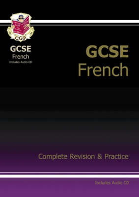 GCSE French - Complete Revision and Practice with Audio CD