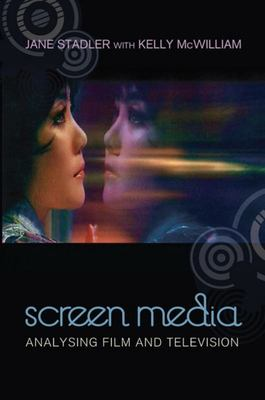 Screen Media : Analysing film and television