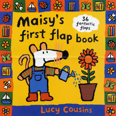 Maisy's First Flap Book