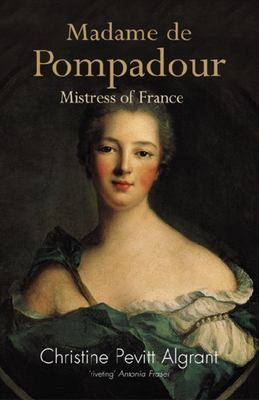 Madame De Pompadour Mistress to the King