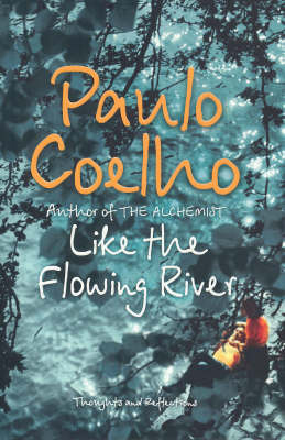 Like the Flowing River : Thoughts and reflections