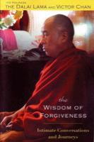 Wisdom of Forgiveness : Intimate conversations and journeys