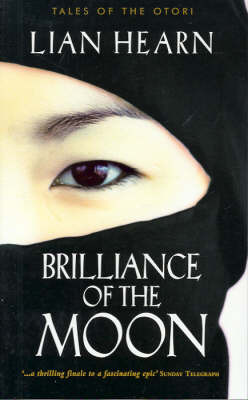 Brilliance of the Moon (Tales of the Otori #3) (A-format)