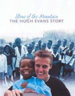 Stone of the Mountain: The Hugh Evans Story
