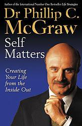 Self Matters : Creating Your Life from the Inside Out - out of print