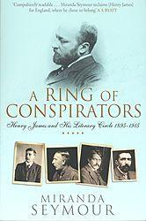 A Ring of Conspirators : Henry James and his literary circle 1895-1915
