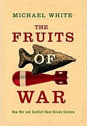 The Fruits of War : How Military Conflict Accelerates Technology