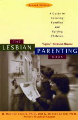 Lesbian Parenting Handbook: A Guide to Creating Families and Raising Children
