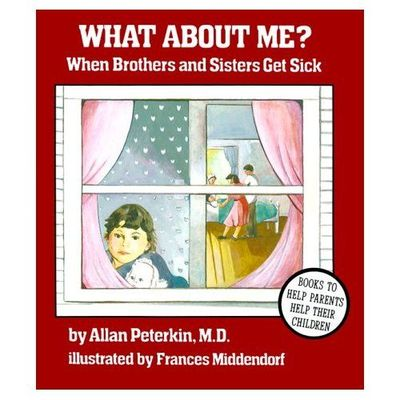 What About Me? When Brothers and Sisters Get Sick