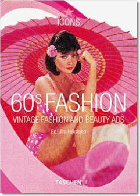 60s Fashion: Vintage Fashion and Beauty Ads (Taschen Icon)