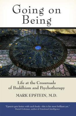 Going on Being: Life at the Crossroads of Buddhism and Psychotherapy