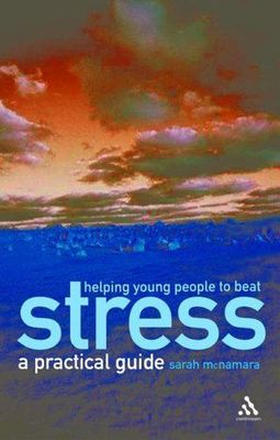 Helping Young People to Beat Stress : A Practical Guide