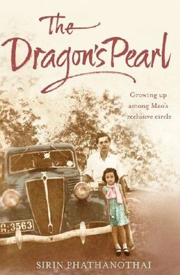 The Dragon's Pearl : Growing up among Mao's reclusive circle