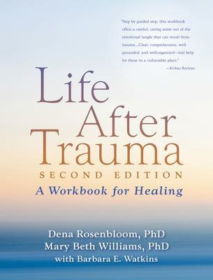 Life After Trauma: A Workbook for Healing (2nd Edition)